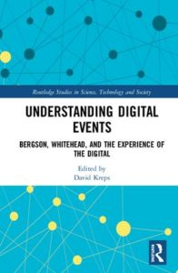 Understanding Digital Events: Bergson, Whitehead, and the Experience of the Digital